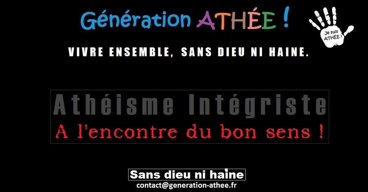 Exceptionnel Athéisme intégriste, à l'encontre du bon sens. - Génération Athée PM04